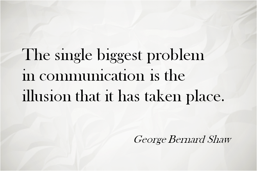 The single biggest problem in communication...